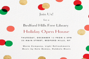 http://www.bedfordhillsfreelibrary.org/wp-content/uploads/2018/12/open_house_12.3_300x200.png